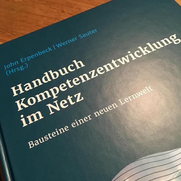Neu: Handbuch Kompetenzentwicklung im Netz. Bausteine einer neuen Bildungswelt – Hrsg. John Erpenbeck & WernerSauter